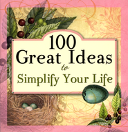 100 Great Ideas to Simplify Your Life  -     By: Elaine St. James