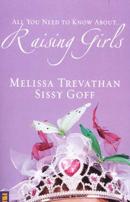 Raising Girls - eBook  -     By: Melissa Trevathan, Sissy Goff