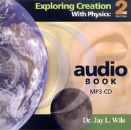 Exploring Creation with Physics, Second Edition--MP3 Audio CD  -     By: Dr. Jay L. Wile