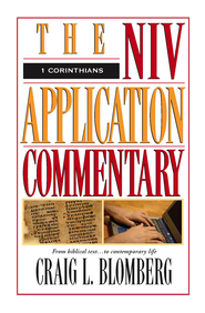1 Corinthians: NIV Application Commentary [NIVAC] -eBook  -     By: Craig L. Blomberg