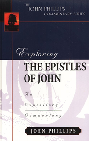 Exploring Johns Epistles  -     By: John Phillips