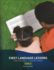First Language Lessons for the Well-Trained Mind, Level 1  -              By: Jessie Wise