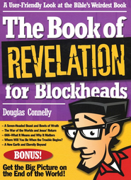 The Book of Revelation for Blockheads: A User-Friendly Look at the Bible's Weirdest Book - eBook  -     By: Douglas Connelly