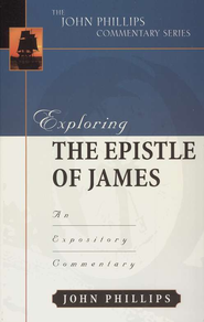 Exploring The Epistle of James An Expository Commentary  -     By: John Phillips