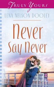 Never Say Never - eBook  -     By: Lena Nelson Dooley