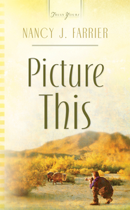 Picture This - eBook  -     By: Nancy J. Farrier