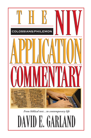 Colossians & Philemon: NIV Application Commentary [NIVAC] -eBook  -     By: David E. Garland