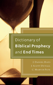 Dictionary of Biblical Prophecy and End Times - eBook  -     By: J. Daniel Hays, J. Scott Duvall, C. Marvin Pate