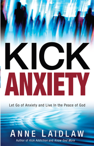 Kick Anxiety - eBook  -     By: Anne Laidlaw