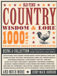 Old-Time Country Wisdom & Lore: 1000s of Traditional Skills for Simple Living  -     By: Jerry Mack Johnson