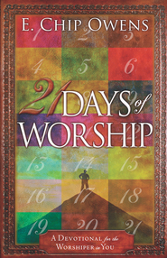 21 Days of Worship: A Devotional for the Worshiper in You - eBook  -     By: E. Chip Owens