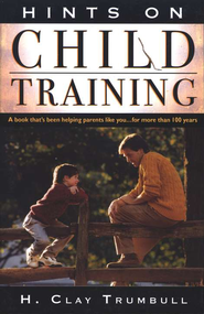 Hints on Child Training   -     By: H. Clay Trumbull