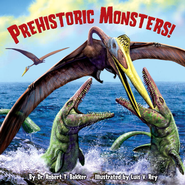 Prehistoric Monsters! - eBook  -     By: Dr. Robert T. Bakker     Illustrated By: Luis V. Rey