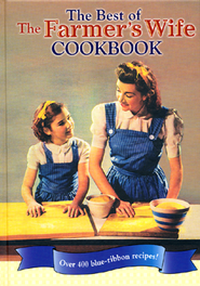 The Best of the Farmer's Wife Cookbook: Over 400 Blue-Ribbon Recipes!  -     Edited By: Kari Cornell, Melinda Keefe     By: Kari Cornell (Eds.) & Melinda Keefe (Eds.)