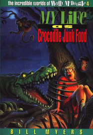 My Life as Crocodile Junk Food: The Incredible Worlds of  Wally McDoogle #4  -     By: Bill Myers