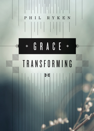 Grace Transforming - eBook  -     By: Philip Graham Ryken