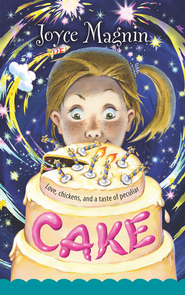 Cake: Love, chickens, and a taste of peculiar - eBook  -     By: Joyce Magnin