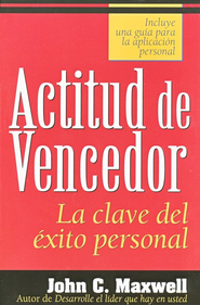 Actitud de Vencedor  (The Winning Attitude)   -     By: John C. Maxwell