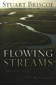 Flowing Streams: Journeys of a Life Well Lived - eBook  -     By: Stuart Briscoe