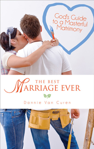 The Best Marriage Ever: God's Guide to a Masterful Matrimony - eBook  -     By: Donnie Van Curen