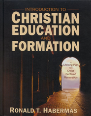 Introduction to Christian Education and Formation: A Lifelong Plan for Christ-Centered Restoration - eBook  -     By: Ronald T. Habermas