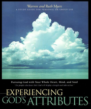 Experiencing God's Attributes                                                                    -     By: Warren Myers, Ruth Myers