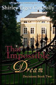 Decisions Book Two: That Impossible Dream - eBook  -     By: Shirley Kiger Connolly