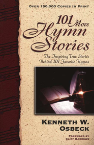 101 More Hymn Stories   -     By: Kenneth W. Osbeck