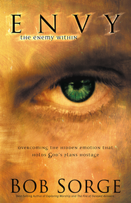 Envy: The Enemy Within: Overcoming the Hidden Emotion That Holds God's Plans Hostage - eBook  -     By: Bob Sorge