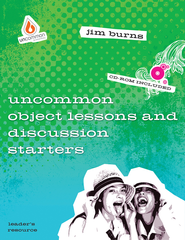 Uncommon Object Lessons and Discussion Starters - eBook  -     By: Jim Burns