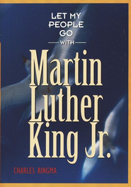 Let My People Go With Martin Luther King, Jr.   -              By: Charles R. Ringma