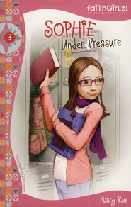 Sophie Under Pressure - eBook  -     By: Nancy N. Rue