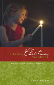 Fun Family Christmas Devotions: Advent Guide for Busy Parents, Book and CD  -     By: Kathy Overman