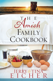 The Amish Family Cookbook - eBook  -     By: Jerry S. Eicher, Tina Eicher