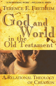 God and World in the Old Testament   -     By: Terence E. Fretheim