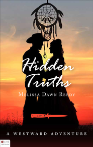 Hidden Truths: A Westward Adventure - eBook  -     By: Melissa Dawn Reedy