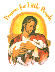 Prayers for Little People   -     By: Sarah Fletcher     Illustrated By: Donald Kueker