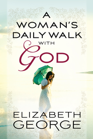 Woman's Daily Walk with God, A - eBook  -     By: Elizabeth George