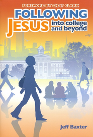 Following Jesus into College and Beyond - eBook  -     By: Jeff Baxter