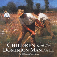 Children and the Dominion Mandate Audio CD   -     By: Willaim Einwechter