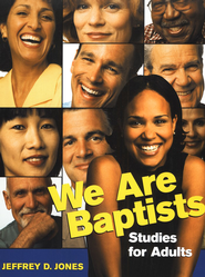 We Are Baptists: Studies for Adults   -     By: Jeffrey Jones
