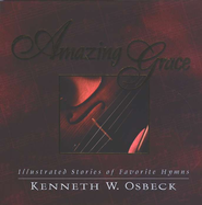 Amazing Grace, Gift Edition   -     By: Kenneth W. Osbeck
