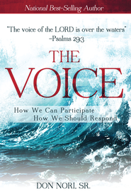 The Voice: How We Can Participate, How We Should Respond - eBook  -     By: Don Nori Sr.