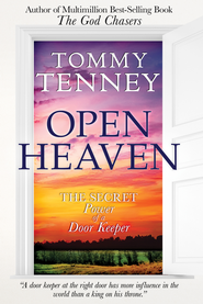 Open Heaven: The Secret Power of a Door Keeper - eBook  -     By: Tommy Tenney