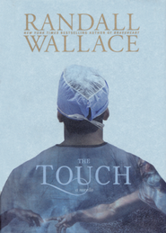 The Touch  -     By: Randall Wallace
