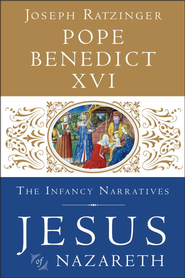 Jesus of Nazareth: The Infancy Narratives - eBook  -     By: Joseph Ratzinger