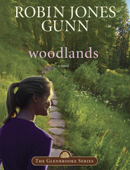 Woodlands: Book 7 in the Glenbrooke Series - eBook  -     By: Robin Jones Gunn