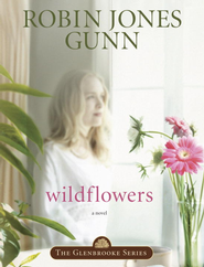 Wildflowers: Book 8 in the Glenbrooke Series - eBook  -     By: Robin Jones Gunn