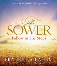 The Sower: Finding Yourself in the Parables of Jesus - eBook  -     By: Franklin Graham, Donna Lee Toney