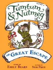 Tumtum & Nutmeg: The Great Escape / Digital original - eBook  -     By: Emily Bearn     Illustrated By: Nick Price
